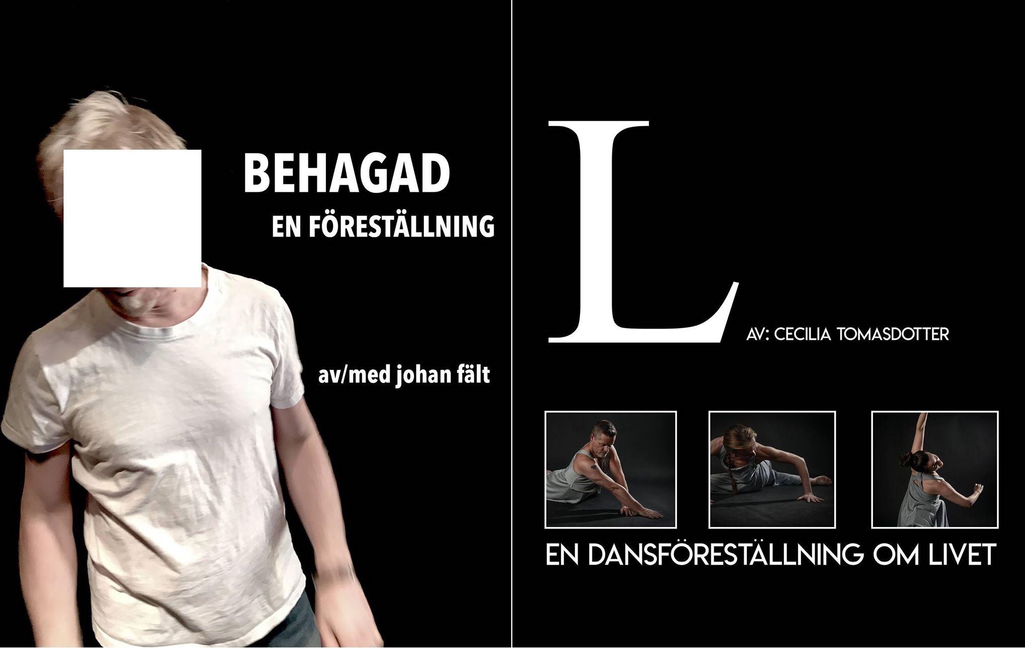 Behagad/L är en teatermonolog och en dansföreställning om att vara människa.